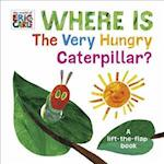 Where is the Very Hungry Caterpillar? af Eric Carle