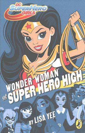 Bog, paperback DC Super Hero Girls: Wonder Woman at Super Hero High af Lisa Yee