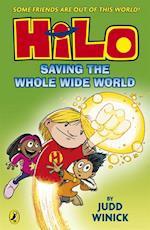 Hilo: Saving the Whole Wide World (Hilo Book 2) (Hilo)