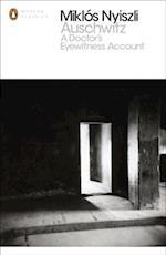 Auschwitz: A Doctor's Eyewitness Account (Penguin Modern Classics)