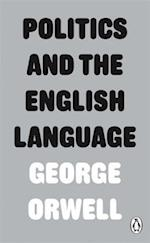 Politics and the English Language (Penguin Modern Classics, nr. 284)