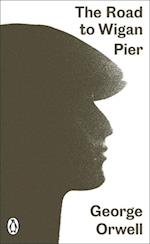 The Road to Wigan Pier (Penguin Modern Classics, nr. 290)