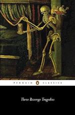 Three Revenge Tragedies (Penguin Classics)