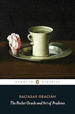 The Pocket Oracle and Art of Prudence af Balthasar Gracian, Baltasar Gracian, Jeremy Robbins