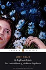 So Bright and Delicate: Love Letters and Poems of John Keats to Fanny Brawne af Jane Campion, John Keats