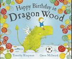 Happy Birthday in Dragon Wood af Gwen Millward, Timothy Knapman