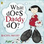What Does Daddy Do? af Rachel Bright
