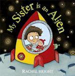 My Sister is an Alien! af Rachel Bright