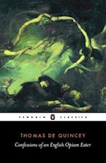 Confessions of an English Opium Eater af Thomas De Quincey