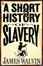 Short History of Slavery af James Walvin