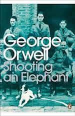 Shooting an Elephant (Penguin Modern Classics)