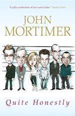 Quite Honestly af John Mortimer