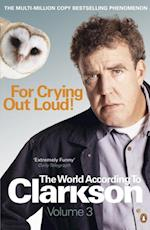 For Crying Out Loud (The World According to Clarkson)