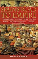 Spain's Road to Empire (The Making of a World Power 1492 1763)