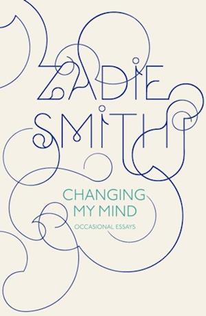 Changing My Mind af Zadie Smith