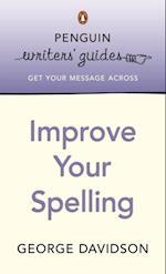 Penguin Writers' Guides: Improve Your Spelling af Davidson