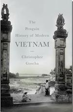 Penguin History of Modern Vietnam af Christopher Goscha