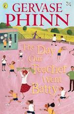 Day Our Teacher Went Batty