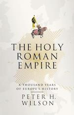 Holy Roman Empire af Peter H. Wilson
