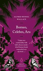 Borneo, Celebes, Aru af Alfred Russel Wallace