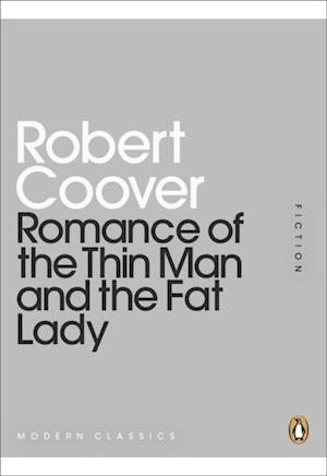 Romance of the Thin Man and the Fat Lady af Robert Coover