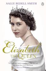 Elizabeth the Queen af Sally Bedell Smith