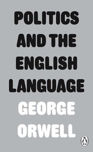 Politics and the English Language af George Orwell