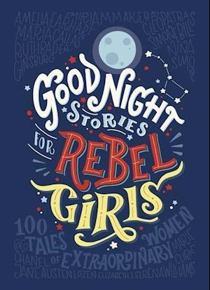 Bog, hardback Good Night Stories for Rebel Girls af Elena Favilli