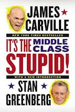 It's the Middle Class, Stupid! af Stan Greenberg, James Carville