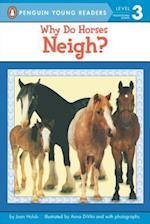 Why Do Horses Neigh? (Puffin Easy-To-Read, Level 3)