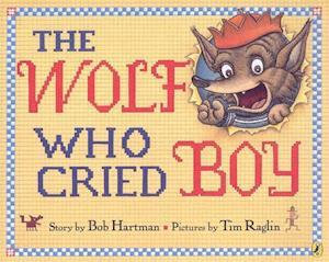 Bog, paperback The Wolf Who Cried Boy af Bob Hartman, Tim Raglin