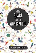 This Place Has No Atmosphere af Paula Danziger