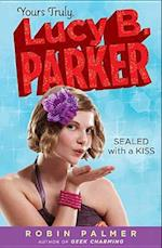 Sealed with a Kiss (Yours Truly, Lucy B. Parker)