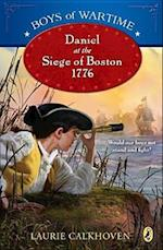 Daniel at the Siege of Boston, 1776 af Laurie Calkhoven