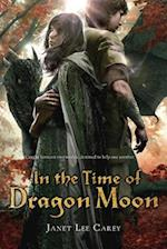 In the Time of Dragon Moon af Janet Lee Carey