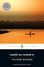 The River Between (Penguin African Writers, nr. 4)