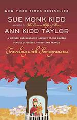 Traveling With Pomegranates af Sue Monk Kidd, Ann Kidd Taylor