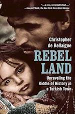 Rebel Land af Christopher De Bellaigue