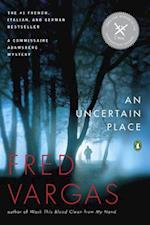 An Uncertain Place (Commissaire Adamsberg Mysteries)
