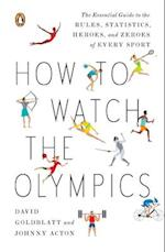 How to Watch the Olympics af David Goldblatt, Johnny Acton