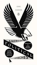 American Political Speeches (Peguin Books Civic Classics)