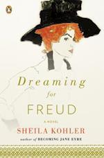 Dreaming for Freud af Sheila Kohler
