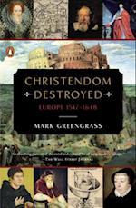 Christendom Destroyed (Penguin History of Europe Viking)
