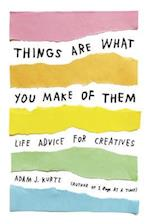 Things Are What You Make of Them af Adam J. Kurtz
