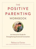 The Positive Parenting Workbook