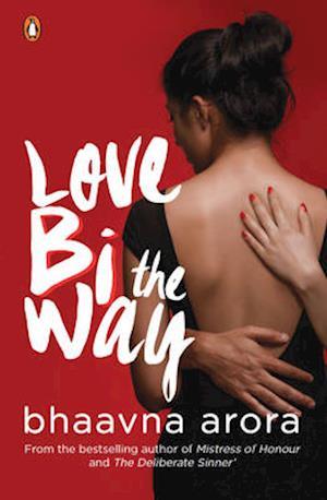 Bog, paperback Love Bi the Way af Bhaavna Arora