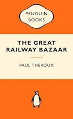 The Great Railway Bazaar (Popular Penguins)