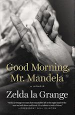 Good Morning, Mr. Mandela af Zelda la Grange