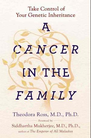 Bog, paperback A Cancer in the Family af Theodora Ross, Siddhartha Mukherjee