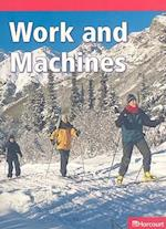 Work and Machines (Harcourt Leveled Readers Grade 3)